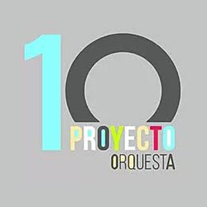 Proyecto10 Orquesta. Conservatorio Profesional de Música Teresa Berganza